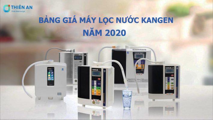 bảng giá máy lọc nước kangen mới nhất năm 2020