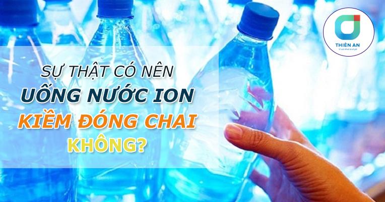Sự thật có nên uống nước ion kiềm đóng chai không - 2